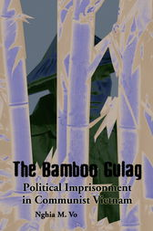 The Bamboo Gulag by Nghia M. Vo