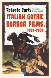 Italian Gothic Horror Films, 1957-1969 by Roberto Curti