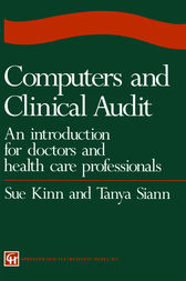 Computers and Clinical Audit by Sue Kinn and Tanya Siann
