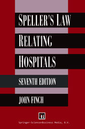 Speller's Law Relating to Hospitals by John Finch
