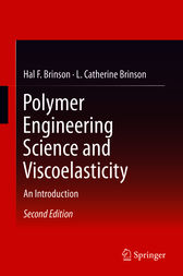 Polymer Engineering Science and Viscoelasticity by Hal F. Brinson