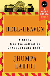 hell heaven by jhumpa lahiri Hell-heaven (a vintage short) - kindle edition by jhumpa lahiri download it  once and read it on your kindle device, pc, phones or tablets use features like.