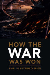 How the War Was Won by Phillips Payson O'Brien