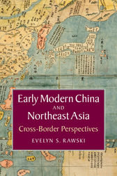 Early Modern China and Northeast Asia by Evelyn S. Rawski