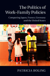 The Politics of Work–Family Policies by Patricia Boling