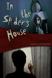 In the Spider's House by Sarah Diamond