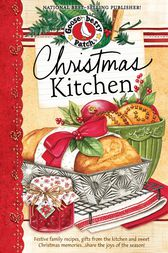 Christmas Kitchen Cookbook: Festive family recipes, gifts from the kitchen and sweet Christmas memories…share the joy of the season!