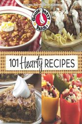 101 Hearty Recipes by Gooseberry Patch