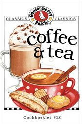 Coffee & Tea Cookbook by Gooseberry Patch