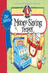 Our Favorite Money Saving Recipes by Gooseberry Patch