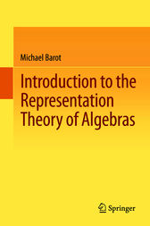 Introduction to the Representation Theory of Algebras by Michael Barot