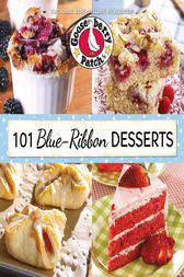 101 Blue Ribbon Dessert Recipes by Gooseberry Patch