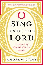 O Sing unto the Lord by Andrew Gant