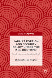 Japan's Foreign and Security Policy Under the 'Abe Doctrine' by Christopher W. Hughes