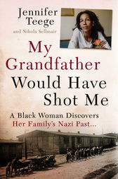 My Grandfather Would Have Shot Me by Jennifer Teege