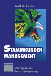 Stammkunden-Management by Wolf W. Lasko