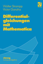 Differentialgleichungen mit Mathematica by Walter Strampp