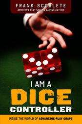 I Am a Dice Controller by Frank Scoblete