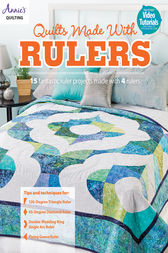 Quilts Made with Rulers by Annie's
