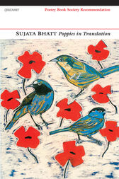 Poppies in Translation by Sujata Bhatt