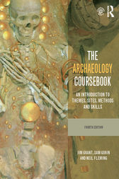 The Archaeology Coursebook by Jim Grant
