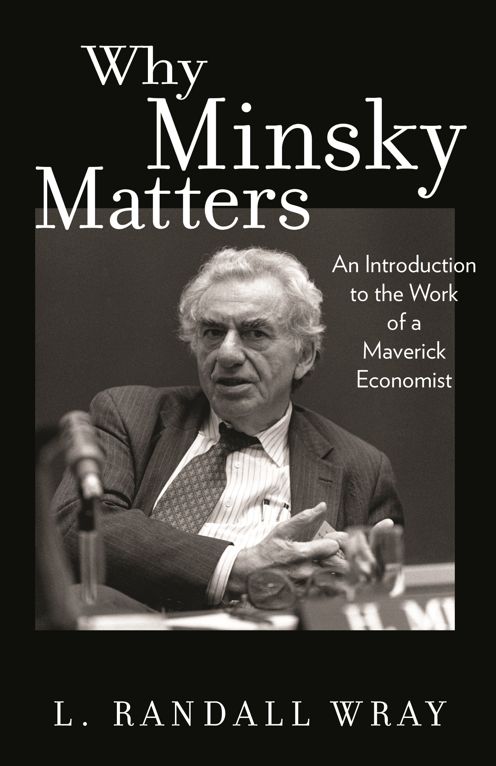 Download Ebook Why Minsky Matters by L. Randall Wray Pdf