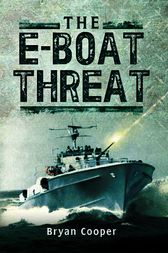 The E-Boat Threat by Bryan Cooper
