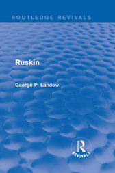 Ruskin (Routledge Revivals) by George P. Landow