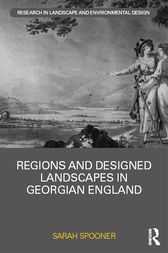 Regions and Designed Landscapes in Georgian England by Sarah Spooner