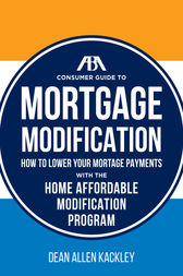 The ABA Consumer Guide to Mortgage Modifications by Dean Allen Kackley