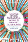 Meeting Special Educational Needs in Primary Classrooms
