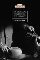 Sam Shepard and the Aesthetics of Performance by Emma Creedon