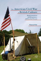 The American Civil War in British Culture by Nimrod Tal