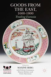 Goods from the East, 1600-1800 by Maxine Berg