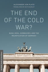 The End of the Cold War? by Alexander von Plato