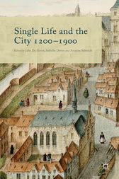 Single Life and the City 1200-1900 by Julie De Groot