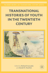 Transnational Histories of Youth in the Twentieth Century by Richard Ivan Jobs