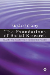 The Foundations of Social Research by Michael J Crotty