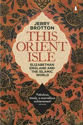 This Orient Isle by Jerry Brotton