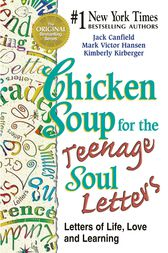 Chicken Soup for the Teenage Soul Letters by Jack Canfield