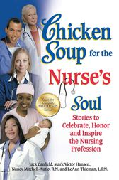 Chicken Soup for the Nurse's Soul by Jack Canfield