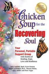 Chicken Soup for the Recovering Soul by Jack Canfield