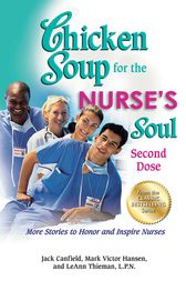 Chicken Soup for the Nurse's Soul: Second Dose by Jack Canfield