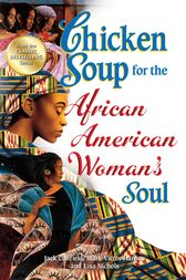 Chicken Soup for the African American Woman's Soul by Jack Canfield