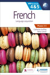 French for the IB MYP 4 & 5 (Phases 3-5) by Catherine Jouffrey