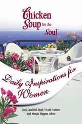 Chicken Soup for the Soul Daily Inspirations for Women by Jack Canfield