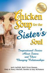 Chicken Soup for the Sister's Soul by Jack Canfield