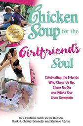 Chicken Soup for the Girlfriend's Soul by Jack Canfield
