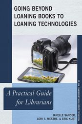 Going Beyond Loaning Books to Loaning Technologies by Janelle Sander