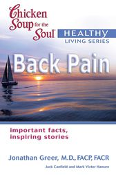 Chicken Soup for the Soul Healthy Living Series: Back Pain by Jack Canfield